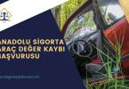 Anadolu Sigorta Araç Değer Kaybı Başvurusu