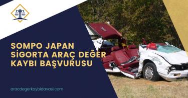 Sompo Japan Sigorta Araç Değer Kaybı Başvurusu